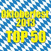 Oktoberfest 2013 - Top 50 by Various Artists