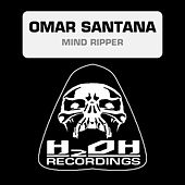 Mind Ripper by Omar Santana