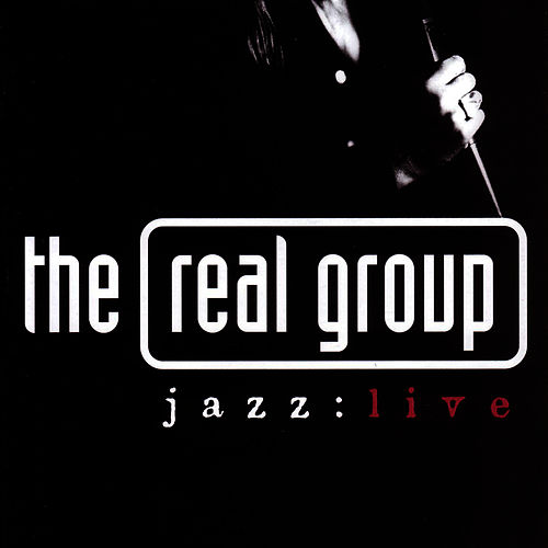 Jazz : Live by The Real Group