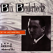 At the Jazz Band Ball by Bix Beiderbecke
