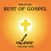 Bibletone: Best of Gospel (Love), Vol. 9 by Various Artists