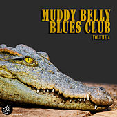 Muddy Belly Blues Club, Vol. 4 by Various Artists