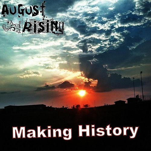 Making History by August Rising