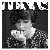 Dry Your Eyes by Texas