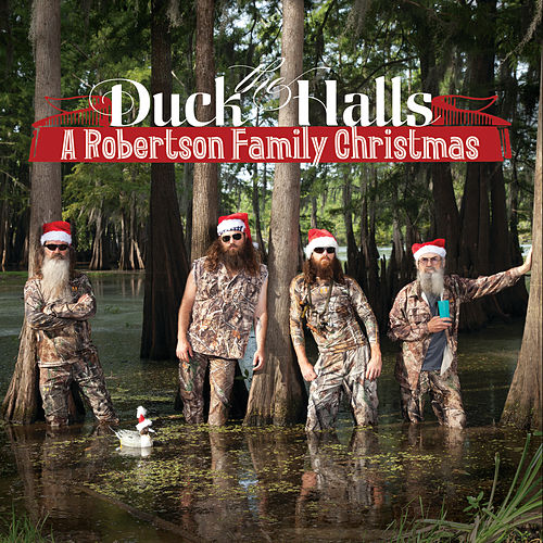 Duck The Halls: A Robertson Family Christmas by The Robertsons