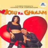 Joru Ka Ghulam (Original Motion Picture Soundtrack) by Sameer
