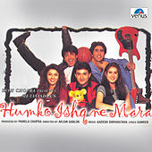 Humko Ishq Ne Mara (Original Motion Picture Soundtrack) by Sameer
