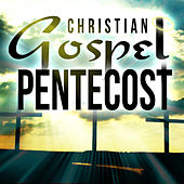 Christian Gospel Pentecost by Various Artists