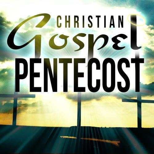 Christian Gospel Pentecost by Various Artists