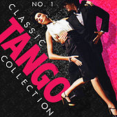 No. 1 Classic Tango Collection by Various Artists