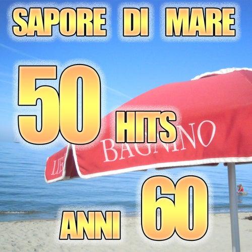 Sapore di Mare 50 Hits  Anni 60 (I piu' grandi successi) by Various Artists