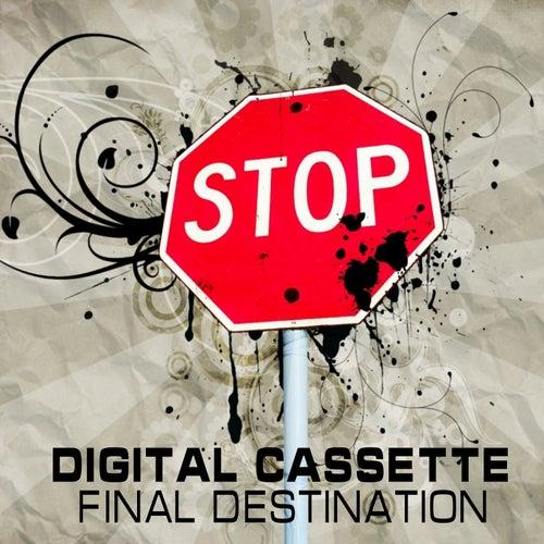 Final Destination by Digital Cassette