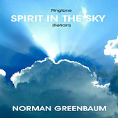 Spirit in the Sky - Refrain by Norman Greenbaum