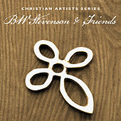 Christian Artists Series: B.W. Stevenson & Friends by Various Artists