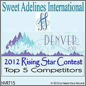 2012 Sweet Adelines International Rising Star Competition Top 5 by Various Artists
