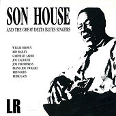 Son House and the Great Delta Blues Singers 1928 - 1930 by Various Artists