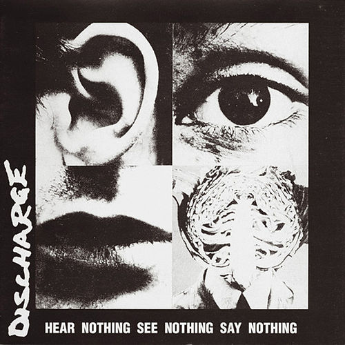 Hear Nothing See Nothing Say Nothing by Discharge