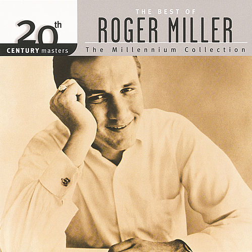 20th Century Masters - The Millennium Collection: The Best Of Roger Miller by Roger Miller