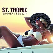 St. Tropez Summer Vibes 2013 by Various Artists