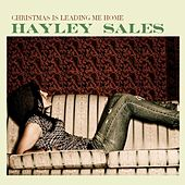 Christmas Is Leading Me Home by Hayley Sales