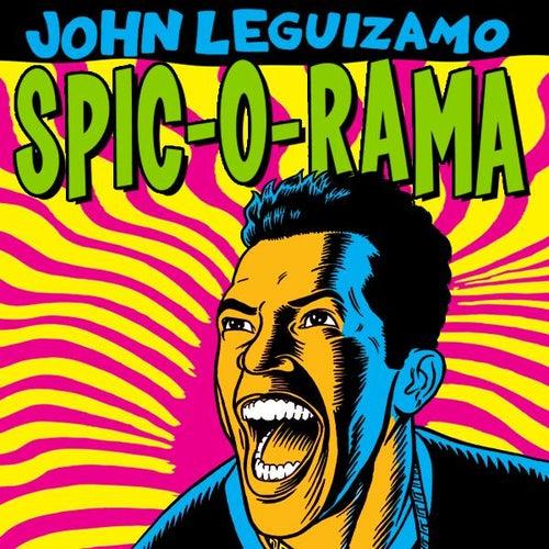 Spic-O-Rama by John Leguizamo