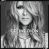 Loved Me Back to Life by Celine Dion