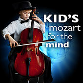 Kid's Mozart for the Mind by Various Artists