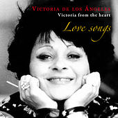 Love Songs: Victoria From The Heart by Victoria de los Ángeles