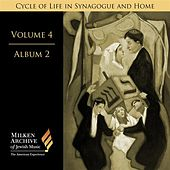 Milken Archive Vol. 4, Album 2: Cycle of Life in Synagogue and Home by Various Artists