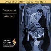 Milken Archive Vol. 4, Album 1: Cycle of Life in Synagogue and Home by Various Artists