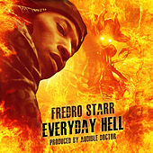 Everyday Hell Single by Fredro Starr