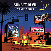 Sunset Blvd. by Yancey Boys