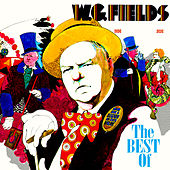 The Best Of by W.C. Fields