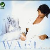 Wael 2006 by Wael Kfoury