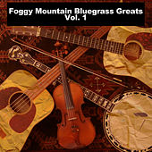 Foggy Mountain Bluegrass Greats, Vol. 1 von Various Artists