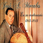 José A. Morales: En Su Centenario 1913 - 2013 by Various Artists