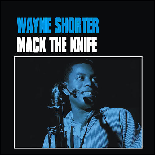 Mack the Knife by Wayne Shorter