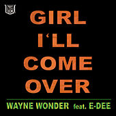 I'll Come Over (feat. E-Dee) by Wayne Wonder