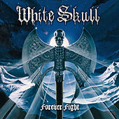Forever Fight by White Skull