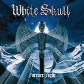 Forever Fight by White Skull