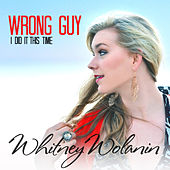Wrong Guy (I Did It This Time) von Whitney Wolanin
