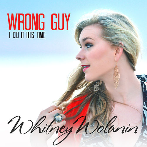 Wrong Guy (I Did It This Time) by Whitney Wolanin