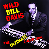 The Ultimate Collection by Wild Bill Davis