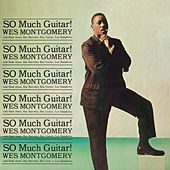 So Much Guitar! (Bonus Track Version) by Wes Montgomery