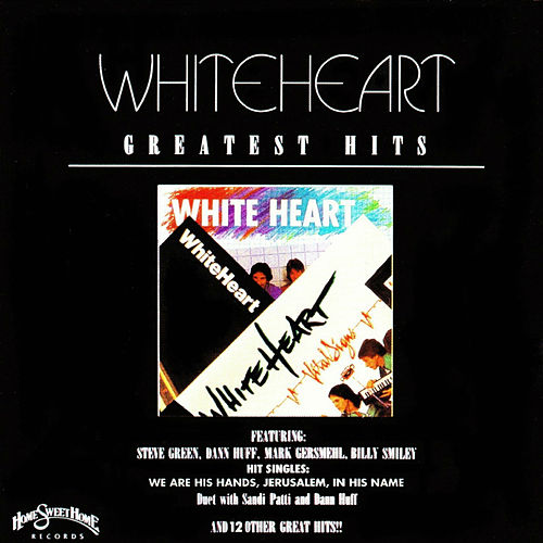 White Heart Greatest Hits by Whiteheart