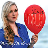 Let's Be Honest Pt.1 by Whitney Wolanin