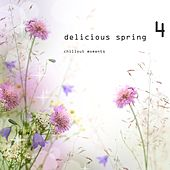 Delicious Spring 4 - Chillout Moments by Various Artists