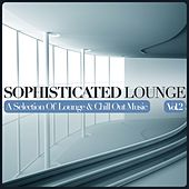 Sophisticated Lounge, Vol. 2 (A Selection Of Lounge & Chill Out Music) by Various Artists