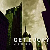 Get Lucky (30 Lucky Tracks) by Various Artists