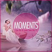 MOMENTS - Chill-Out & Lounge Series, Vol. 1 by Various Artists